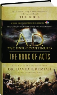 THE BOOK OF ACTS: A.D. the Bible Continues