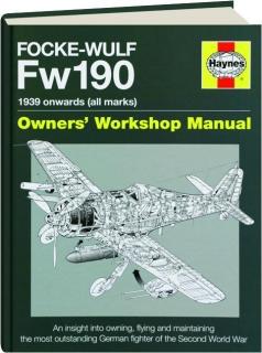 FOCKE-WULF FW190--1939 ONWARDS (ALL MARKS): Owners' Workshop Manual
