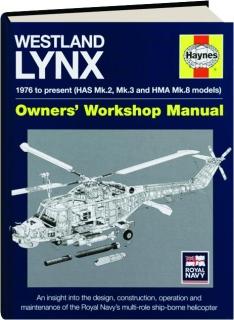 WESTLAND LYNX--1976 TO PRESENT (HAS MK.2, MK3 AND HMA MK.8 MODELS): Owners' Workshop Manual