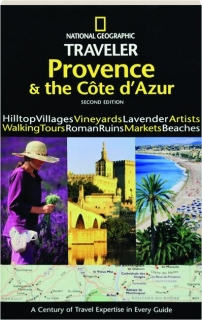 <I>NATIONAL GEOGRAPHIC</I> TRAVELER PROVENCE & THE COTE D'AZUR, SECOND EDITION