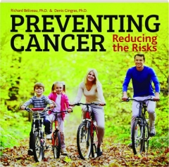 PREVENTING CANCER: Reducing the Risks