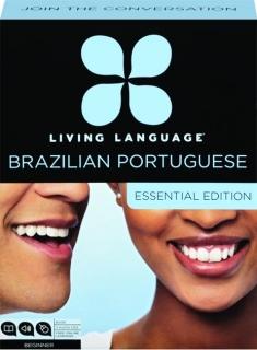 LIVING LANGUAGE BRAZILIAN PORTUGUESE, ESSENTIAL EDITION
