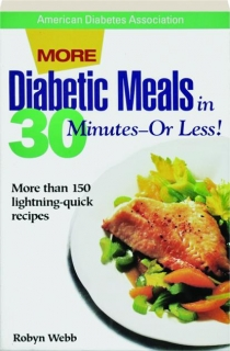MORE DIABETIC MEALS IN 30 MINUTES--OR LESS!
