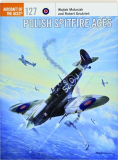 POLISH SPITFIRE ACES: Aircraft of the Aces 127
