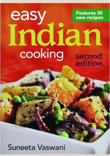 EASY INDIAN COOKING, SECOND EDITION