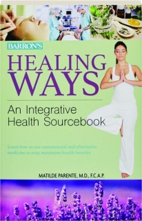HEALING WAYS: An Integrative Health Sourcebook