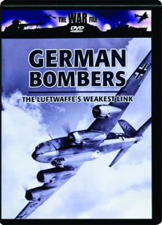 GERMAN BOMBERS: The Luftwaffe's Weakest Link