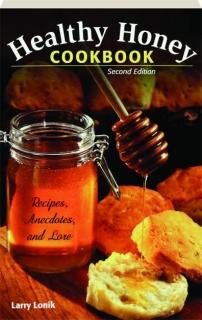 HEALTHY HONEY COOKBOOK, SECOND EDITION