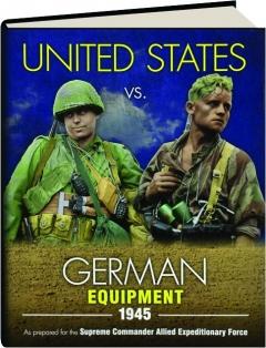 UNITED STATES VS. GERMAN EQUIPMENT 1945