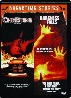 CHRISTINE / DARKNESS FALLS: Dreadtime Stories