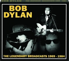 BOB DYLAN: The Legendary Broadcasts 1969-1984