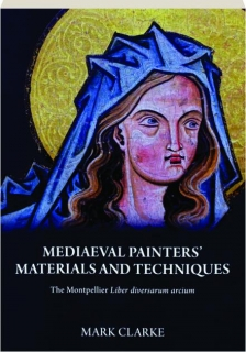 MEDIAEVAL PAINTERS' MATERIALS AND TECHNIQUES