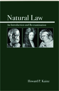NATURAL LAW: An Introduction and Re-Examination