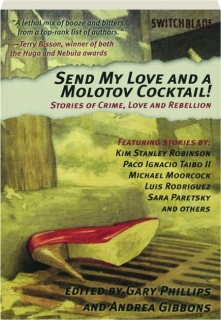 SEND MY LOVE AND A MOLOTOV COCKTAIL!