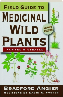 FIELD GUIDE TO MEDICINAL WILD PLANTS, SECOND EDITION REVISED