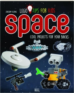 SPACE--LEGO TIPS FOR KIDS: Cool Projects for Your Bricks