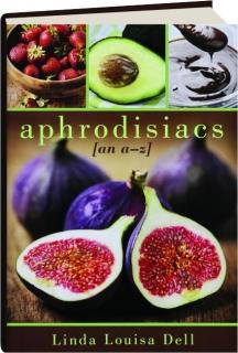 APHRODISIACS: An A-Z