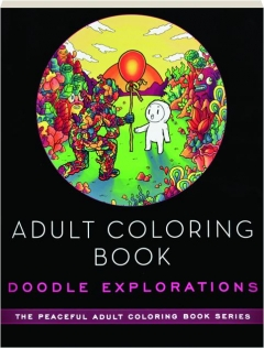 ADULT COLORING BOOK--DOODLE EXPLORATIONS