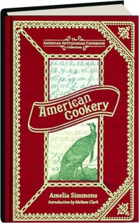 AMERICAN COOKERY: The American Antiquarian Cookbook Collection