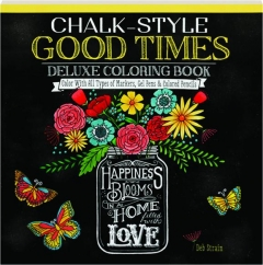CHALK-STYLE GOOD TIMES DELUXE COLORING BOOK