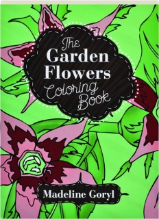 THE GARDEN FLOWERS COLORING BOOK