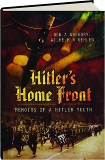 HITLER'S HOME FRONT: Memoirs of a Hitler Youth
