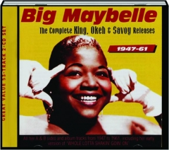 BIG MAYBELLE: The Complete King, Okeh & Savoy Releases, 1947-61