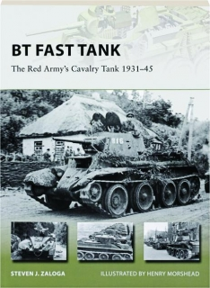 BT FAST TANK--THE RED ARMY'S CAVALRY TANK, 1931-45: New Vanguard 237