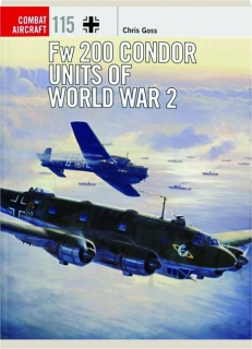 FW 200 CONDOR UNITS OF WORLD WAR 2: Combat Aircraft 115