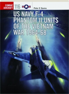 US NAVY F-4 PHANTOM II UNITS OF VIETNAM WAR 1964-68: Combat Aircraft 116