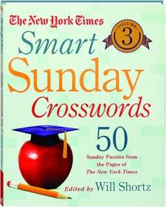 <I>THE NEW YORK TIMES</I> SMART SUNDAY CROSSWORDS, VOLUME 3