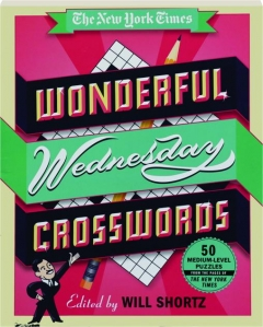 <I>THE NEW YORK TIMES</I> WONDERFUL WEDNESDAY CROSSWORDS