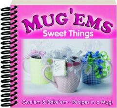 MUG 'EMS: Sweet Things