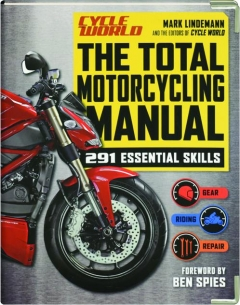 <I>CYCLE WORLD</I> THE TOTAL MOTORCYCLING MANUAL: 291 Essential Skills