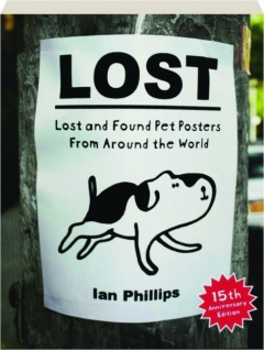 LOST, 15TH ANNIVERSARY EDITION: Lost and Found Pet Posters from Around the World