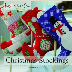 CHRISTMAS STOCKINGS: Love to Sew