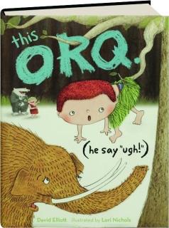 THIS ORQ. (HE SAY UGH)!