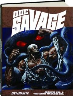 DOC SAVAGE ARCHIVES, VOL. 1: The Curtis Magazine Era