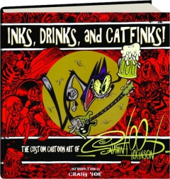 INKS, DRINKS, AND CATFINKS! The Custom Cartoon Art of Shawn Dickinson