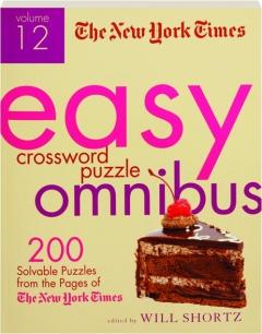 <I>THE NEW YORK TIMES</I> EASY CROSSWORD PUZZLE OMNIBUS, VOLUME 12