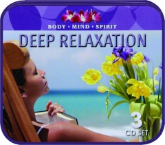 DEEP RELAXATION: Body, Mind, Spirit