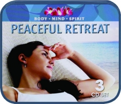 PEACEFUL RETREAT: Body, Mind, Spirit