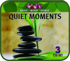 QUIET MOMENTS: Body, Mind, Spirit