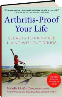 ARTHRITIS-PROOF YOUR LIFE: Secrets to Pain-Free Living Without Drugs