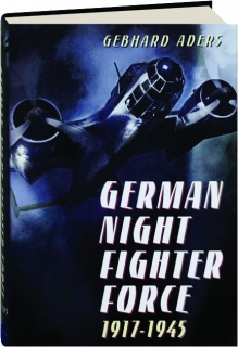 GERMAN NIGHT FIGHTER FORCE, 1917-1945