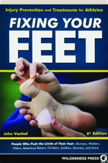 FIXING YOUR FEET, 6TH EDITION: Injury Prevention and Treatments for Athletes