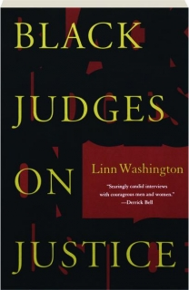 BLACK JUDGES ON JUSTICE: Perspectives from the Bench