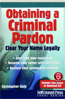 OBTAINING A CRIMINAL PARDON: Clear Your Name Legally
