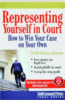 REPRESENTING YOURSELF IN COURT: How to Win Your Case on Your Own
