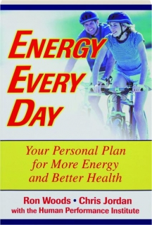 ENERGY EVERY DAY: Your Personal Plan for More Energy and Better Health